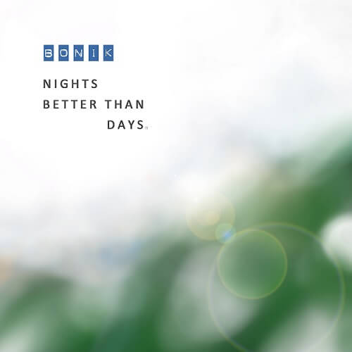 보닉(BoniK)-Nights Better Than Days